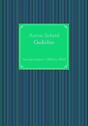 Gedichte von Scheid,  Anton