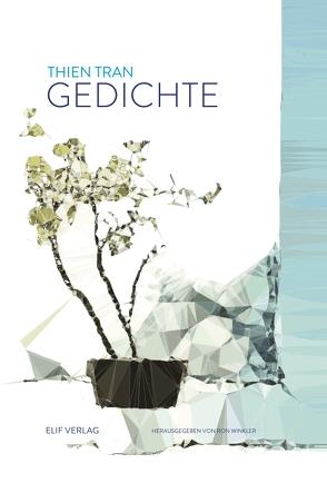 Gedichte von Thien,  Tran, Winkler,  Ron