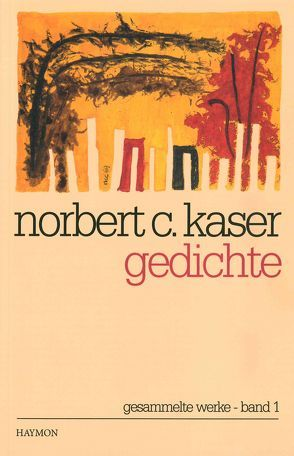 Gedichte von Kaser,  Norbert C.