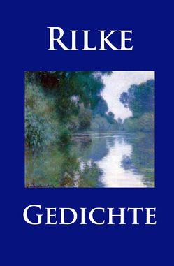 Gedichte von Rilke,  Rainer Maria