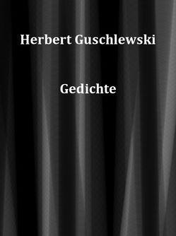 Gedichte von Guschlewski,  Herbert