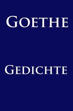 Gedichte von Goethe,  Johann Wolfgang von
