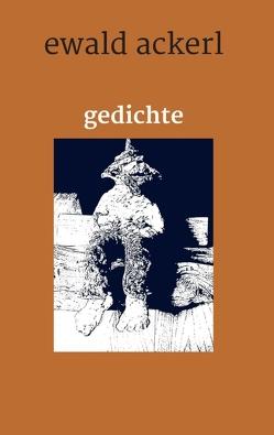 gedichte von Ackerl,  Ewald