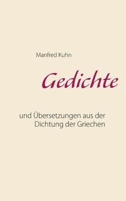 Gedichte von Kuhn,  Manfred