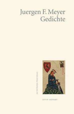 Gedichte von Meyer,  Juergen F.