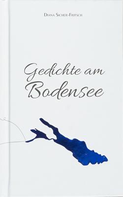 Gedichte am Bodensee von Sicher-Fritsch,  MSc,  Diana