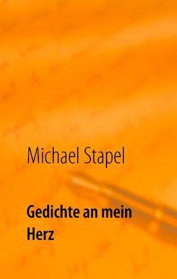 Gedichte an mein Herz von Stapel,  Michael