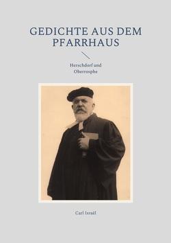 Gedichte aus dem Pfarrhaus von Israël,  Carl, Kalden,  Wolf Hannes