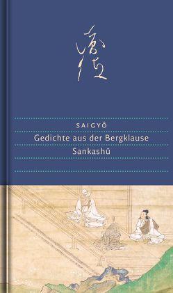 Gedichte aus der Bergklause von Max,  Ekkehard, May,  Ekkehard, Saigyô