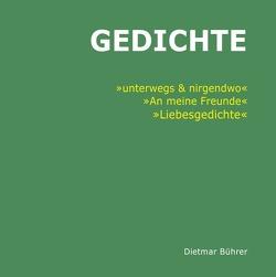 GEDICHTE von Bührer,  Dietmar