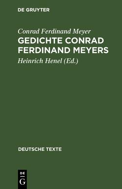Gedichte Conrad Ferdinand Meyers von Henel,  Heinrich, Meyer,  Conrad Ferdinand
