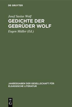 Gedichte der Gebrüder Wolf von Müller,  Eugen, Spindler,  Carl, Wolf,  Josef Sasius