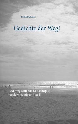Gedichte der Weg! von Scheurig,  Norbert