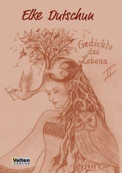 Gedichte des Lebens II von Dutschun,  Elke