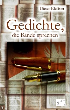 Gedichte, die Bände sprechen von Kleffner,  Dieter