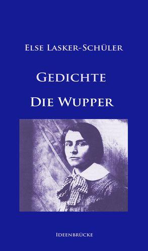 Gedichte / Die Wupper von Lasker-Schüler,  Else