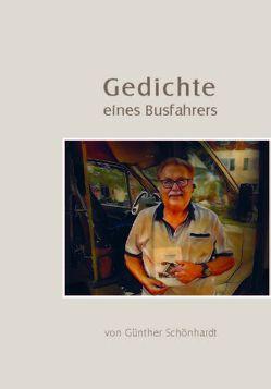 Gedichte eines Busfahrers von Schönhardt,  Günther
