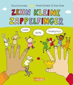 Gedichte für kleine Wichte: Zehn kleine Zappelfinger … von Huber,  Annette, Kühn,  Nina, Schnabel,  Dunja