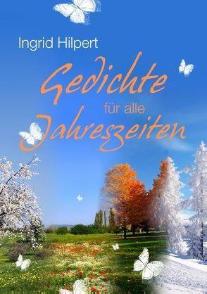 Gedichte für alle Jahreszeiten von Hilpert,  Ingrid