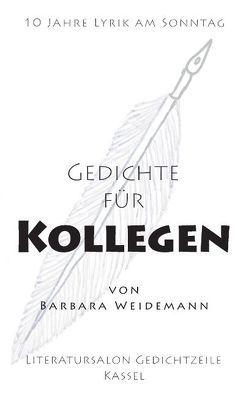 Gedichte für Kollegen von Weidemann,  Barbara