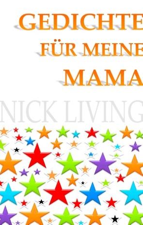 Gedichte für meine Mama von Living,  Nick