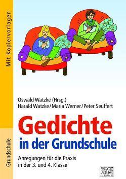 Gedichte in der Grundschule 3./4. Klasse von Seuffert,  Peter, Watzke,  Harald, Watzke,  Oswald, Werner,  Maria