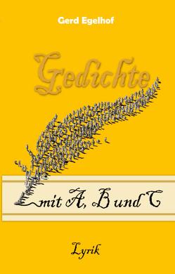 Gedichte mit A, B und C von Egelhof,  Gerd