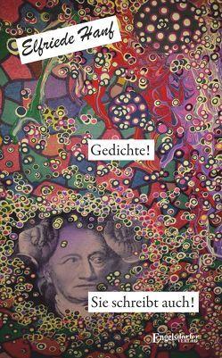 Gedichte – Sie schreibt auch! von Hanf,  Elfriede