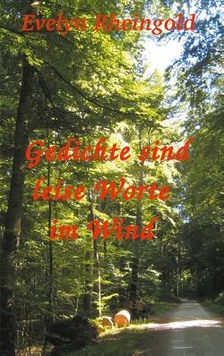 Gedichte sind leise Worte im Wind von Rheingold,  Evelyn