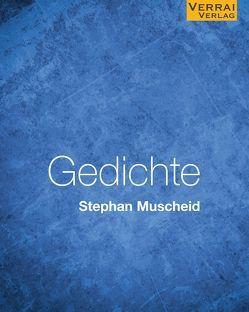 Gedichte – Stephan Muscheid von Muscheid,  Stephan