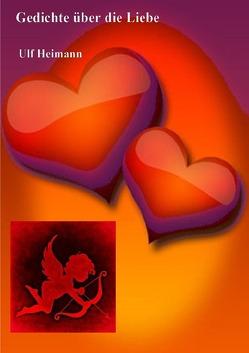 Gedichte über die Liebe von Heimann,  Ulf