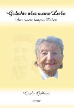 Gedichte über meine Liebe von Gebhard,  Gisela