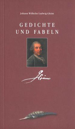 Gedichte und Fabeln von Gleim,  Johann Wilhelm Ludwig, Loose,  Annegret, Pott,  Ute, Schaumberg,  Rosemarie