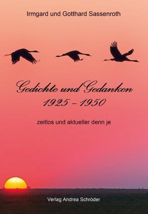 Gedichte und Gedanken 1925 – 1950 von Sassenroth,  Gotthard, Sassenroth,  Irmgard