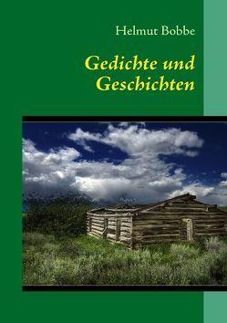 Gedichte und Geschichten von Bobbe,  Helmut
