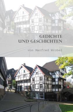 Gedichte und Geschichten von Wrobel,  Manfred