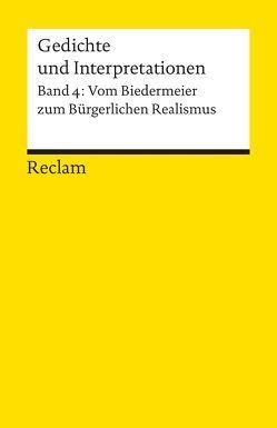 Gedichte und Interpretationen / Vom Biedermeier zum Bürgerlichen Realismus von Häntzschel,  Günter
