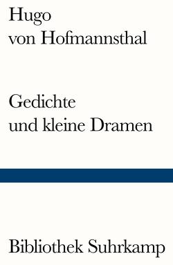 Gedichte und kleine Dramen von Hofmannsthal,  Hugo von