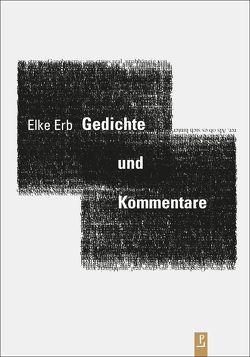 Gedichte und Kommentare von Erb,  Elke