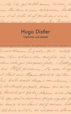 Gedichte und Libretti von Distler,  Hugo