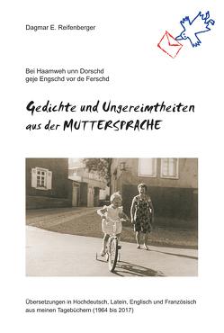 Gedichte und Ungereimtheiten aus der Muttersprache von Reifenberger,  Dagmar E.
