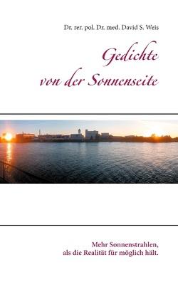 Gedichte von der Sonnenseite von Weis,  David S.