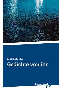 Gedichte von ihr von Stralau,  Else