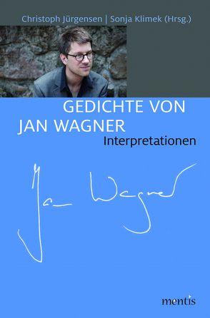 Gedichte von Jan Wagner von Jürgensen,  Christoph, Klimek,  Sonja
