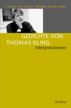 Gedichte von Thomas Kling von Ammon,  Frieder von, Zymner,  Rüdiger