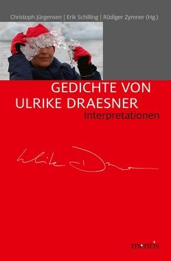 Gedichte von Ulrike Draesner von Christoph Jürgensen, Erik Schilling, Rüdiger Zymner