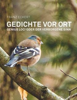 Gedichte vor Ort von Eckert,  Franz