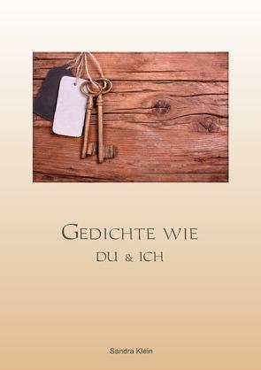 Gedichte wie Du & Ich von Klein,  Sandra