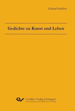 Gedichte zu Kunst und Leben von Schäfers,  Eduard