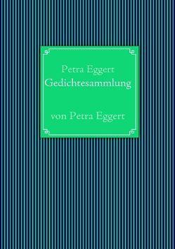 Gedichtesammlung von Eggert,  Petra